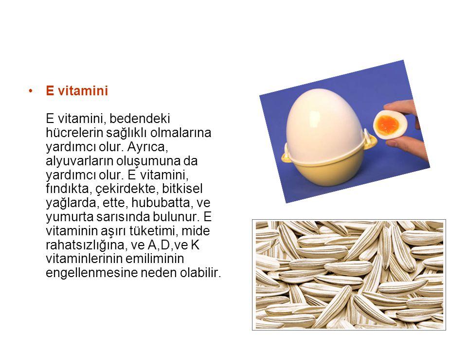 E vitamini E vitamini, bedendeki hücrelerin sağlıklı olmalarına yardımcı olur.