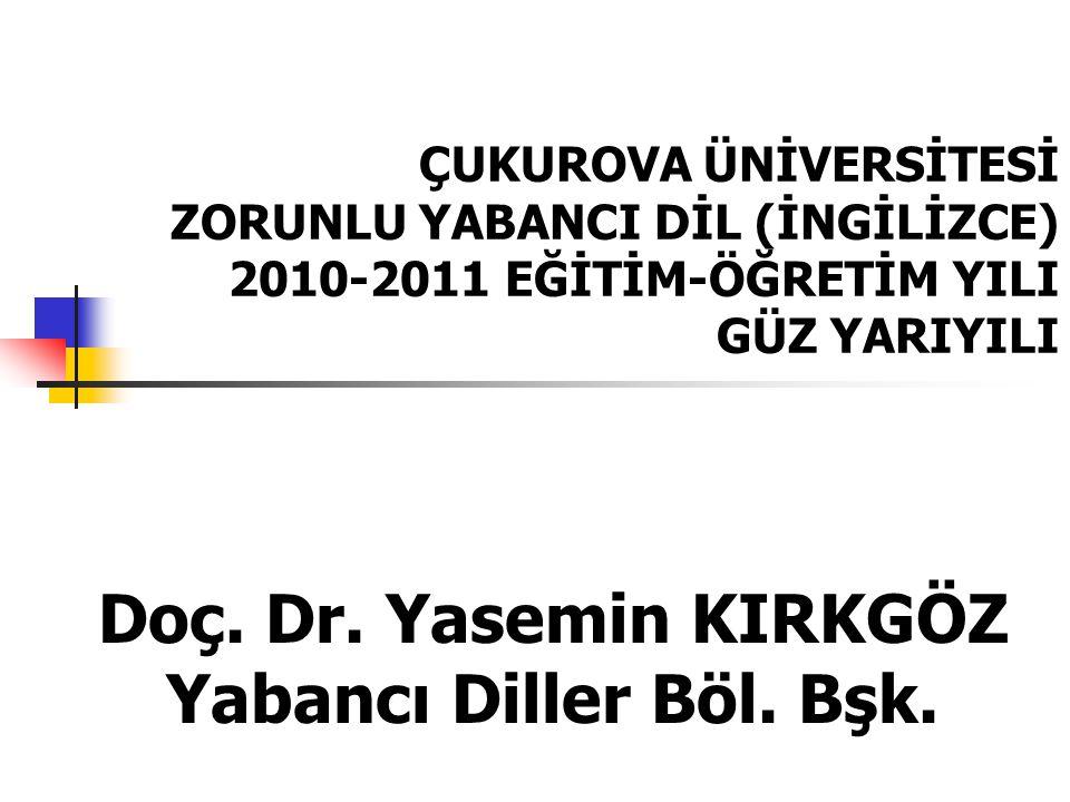 Doç. Dr. Yasemin KIRKGÖZ Yabancı Diller Böl. Bşk.