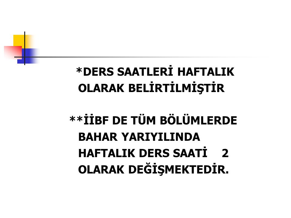 *DERS SAATLERİ HAFTALIK