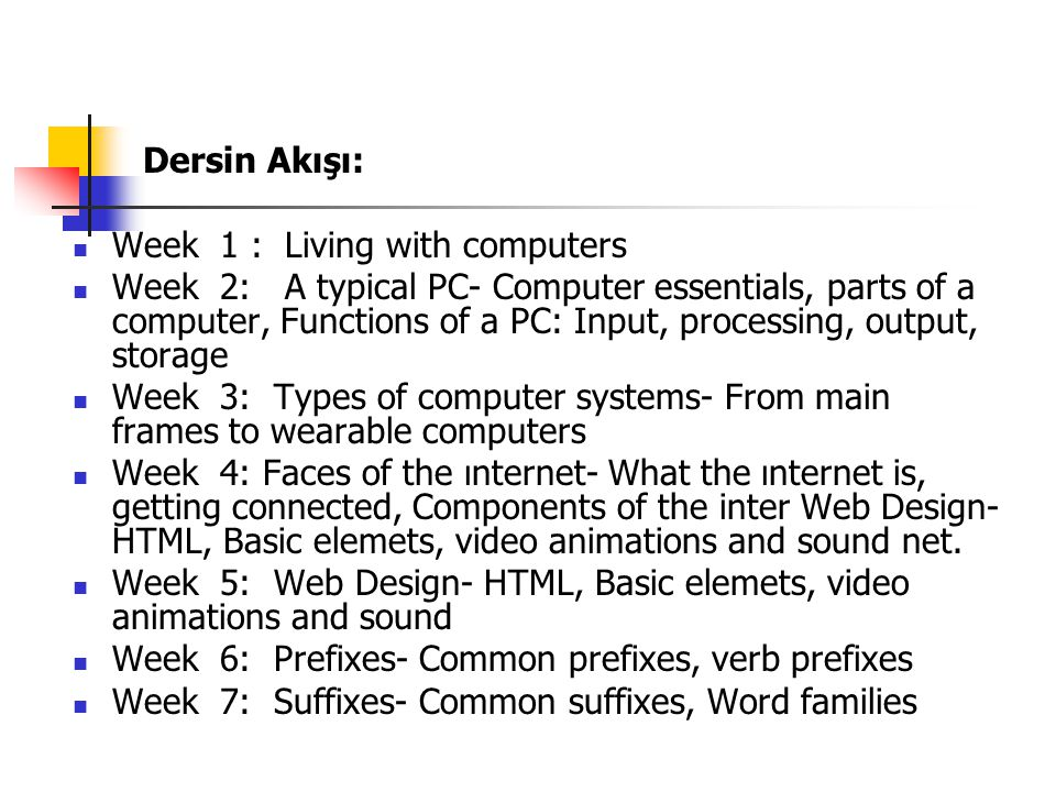 Dersin Akışı: Week 1 : Living with computers.