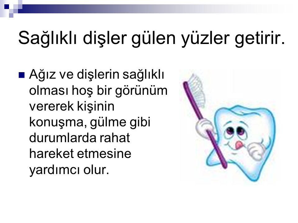 Sağlıklı dişler gülen yüzler getirir.