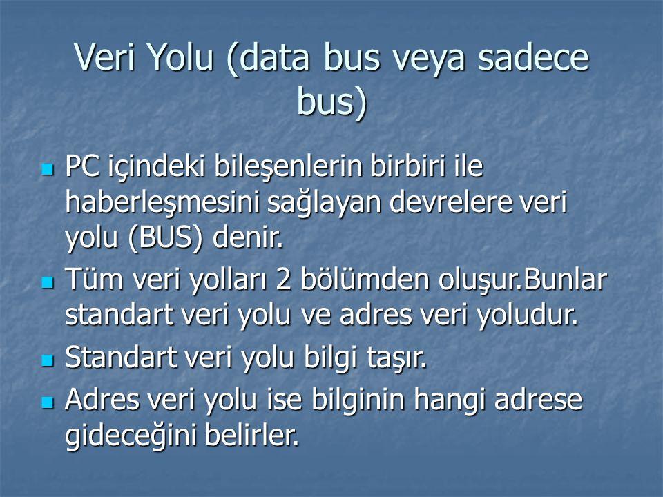 Veri Yolu (data bus veya sadece bus)