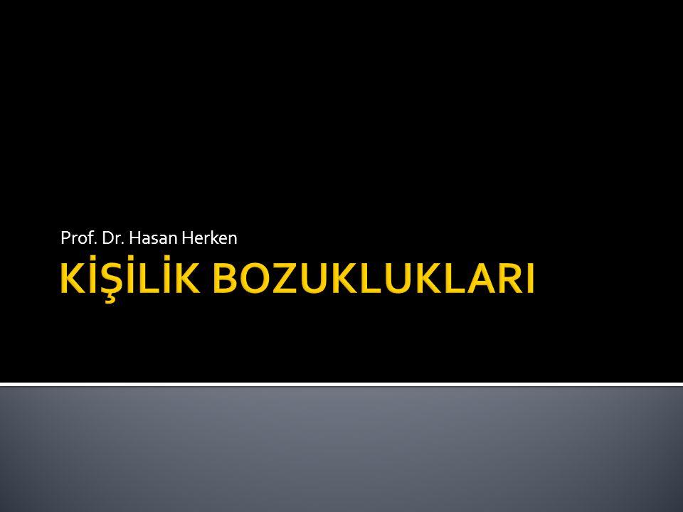 Prof. Dr. Hasan Herken KİŞİLİK BOZUKLUKLARI