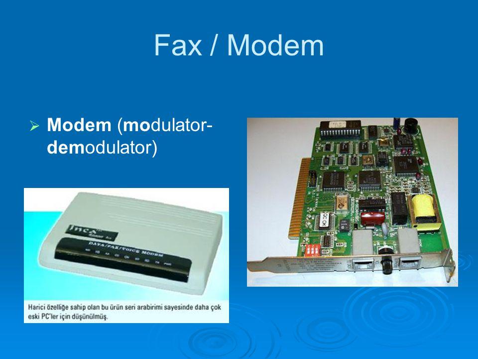 Fax / Modem Modem (modulator-demodulator)