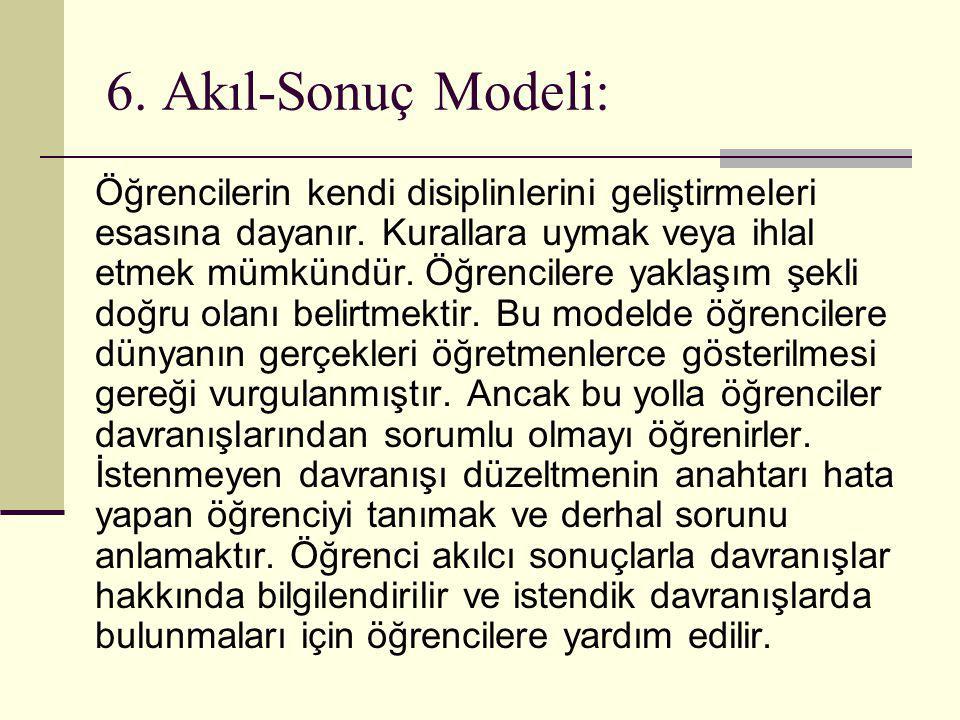 6. Akıl-Sonuç Modeli: