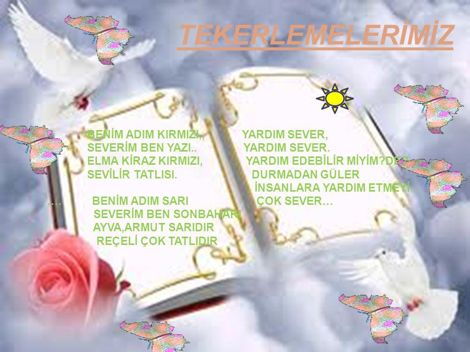 TEKERLEMELERİMİZ BENİM ADIM KIRMIZI,, YARDIM SEVER,