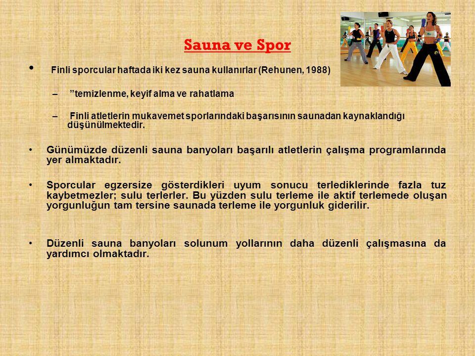 Finli sporcular haftada iki kez sauna kullanırlar (Rehunen, 1988)