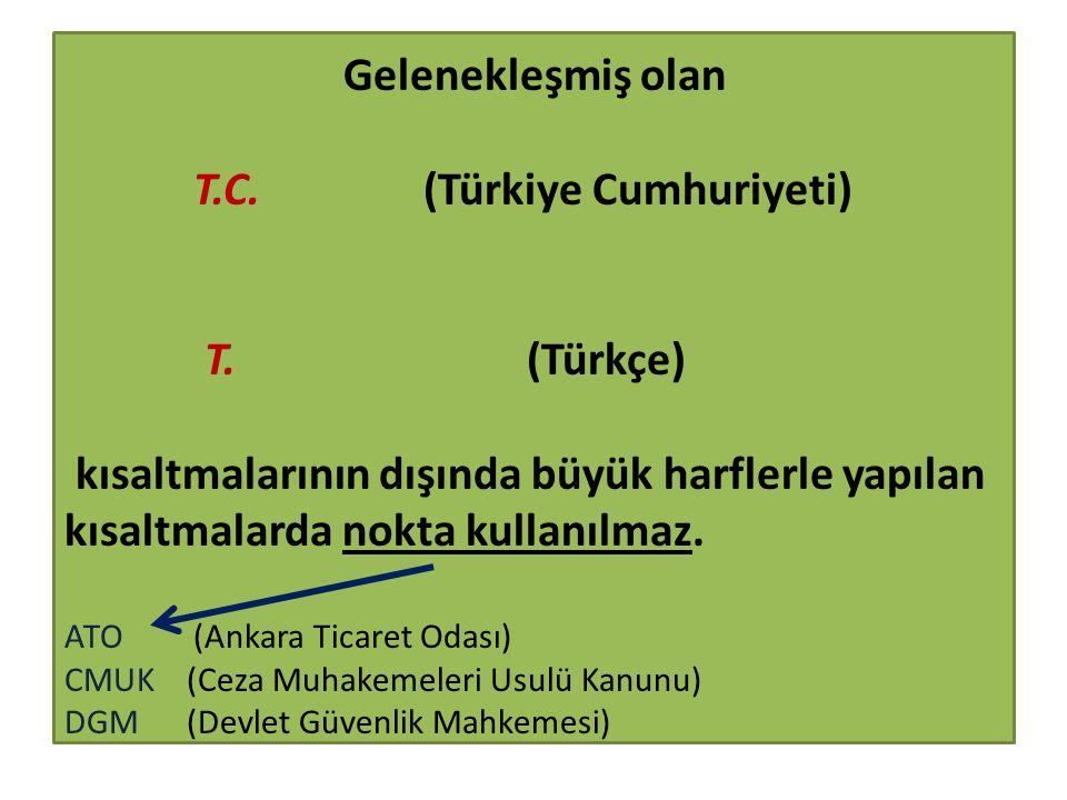 Gelenekleşmiş olan T. C. (Türkiye Cumhuriyeti) T