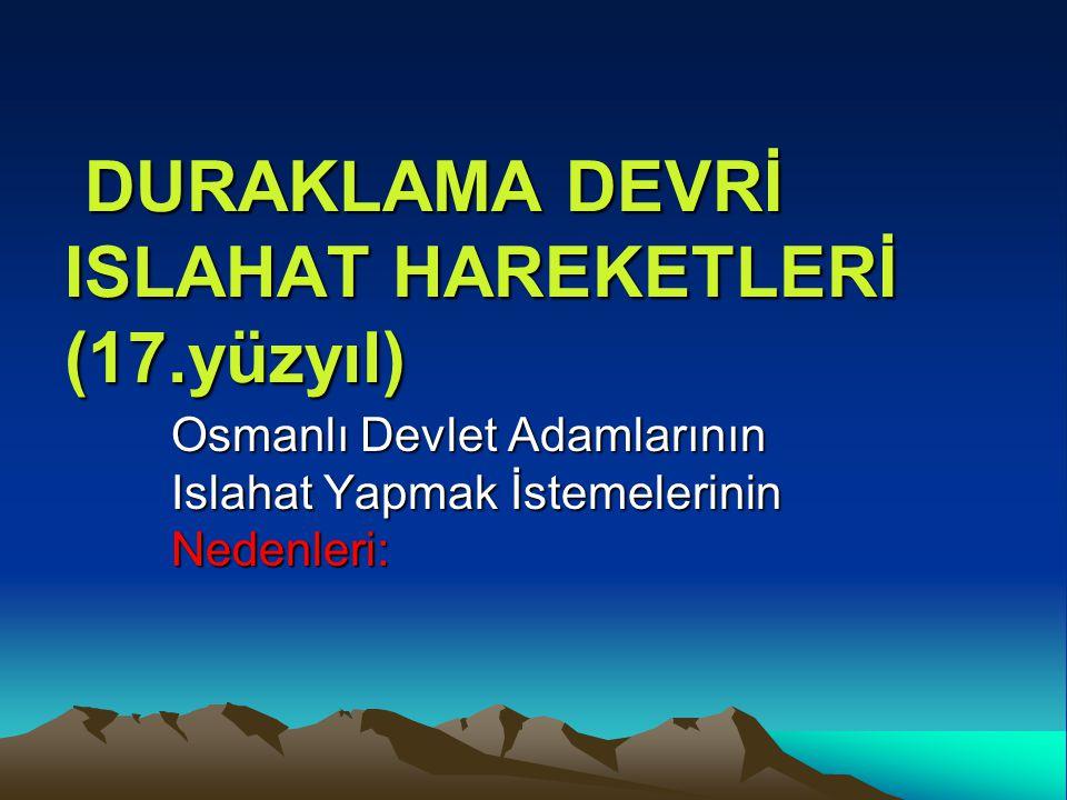 DURAKLAMA DEVRİ ISLAHAT HAREKETLERİ (17.yüzyıl)