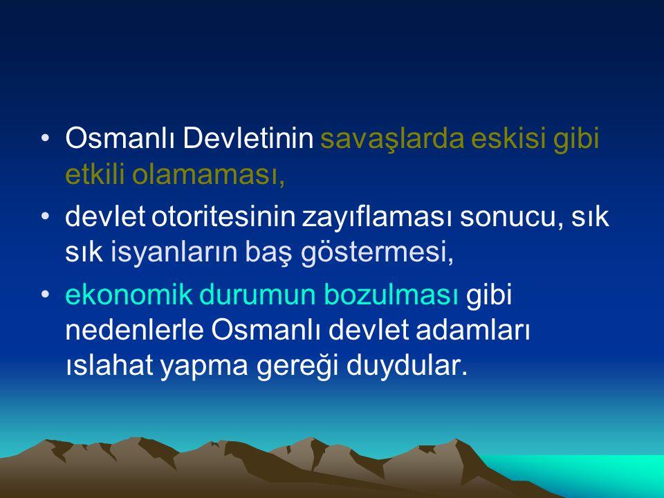 Osmanlı Devletinin savaşlarda eskisi gibi etkili olamaması,