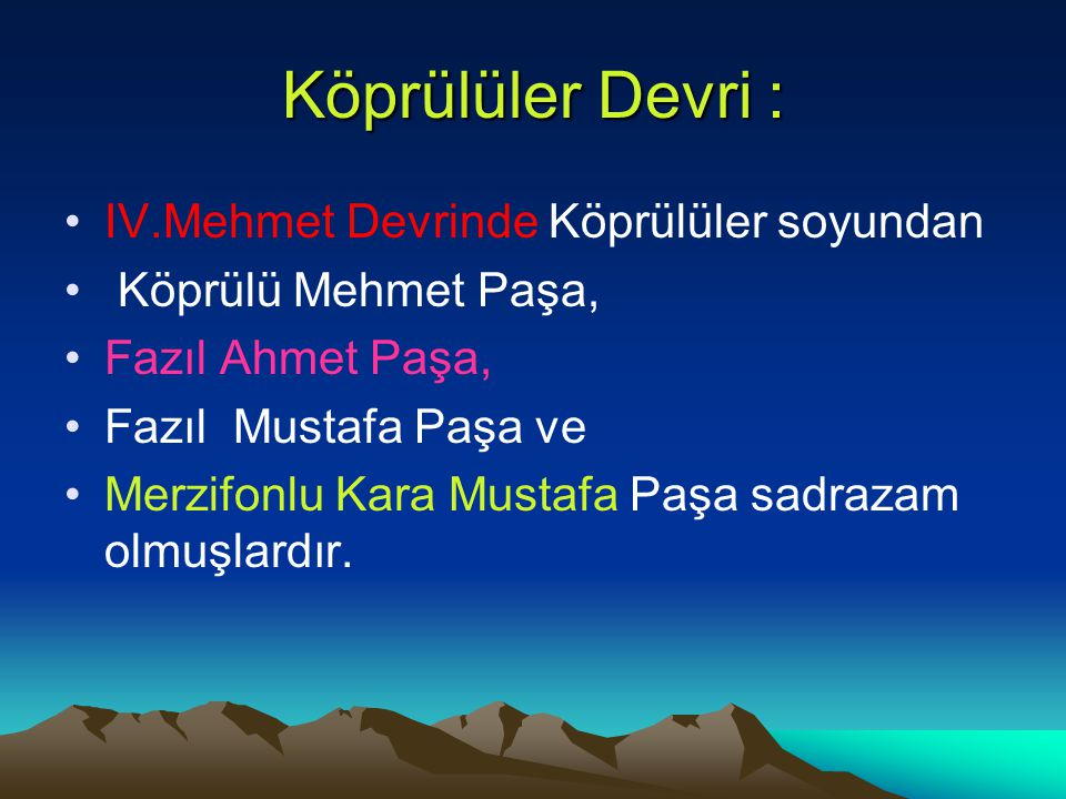 Köprülüler Devri : IV.Mehmet Devrinde Köprülüler soyundan