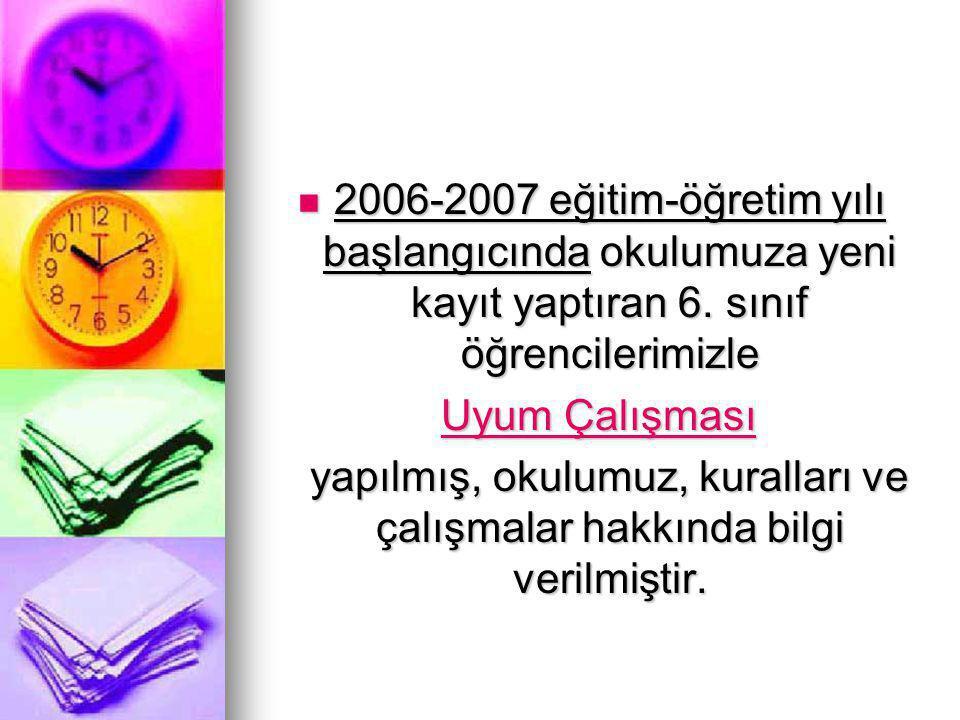 2006-2007 eğitim-öğretim yılı başlangıcında okulumuza yeni kayıt yaptıran 6. sınıf öğrencilerimizle