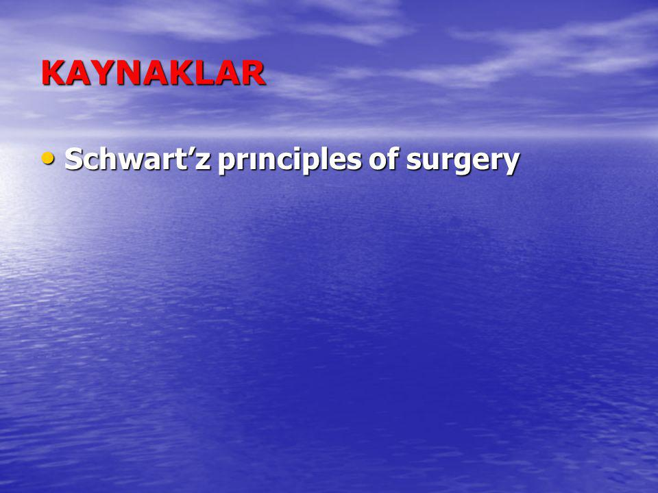 KAYNAKLAR Schwart'z prınciples of surgery