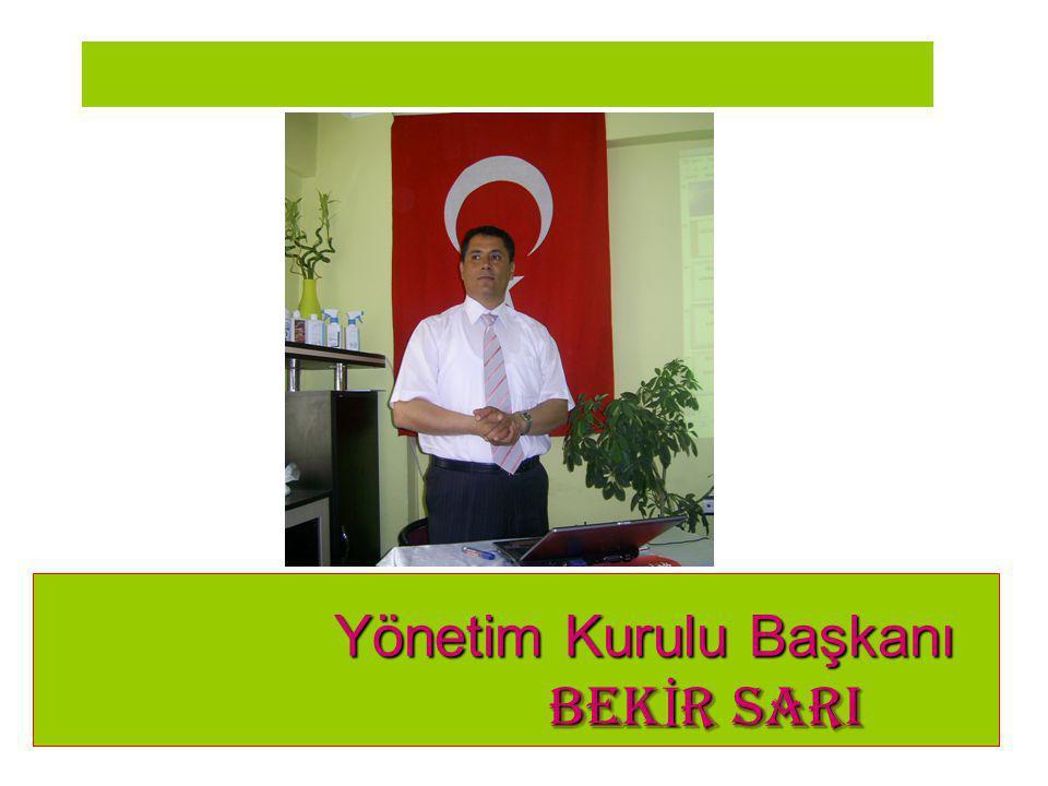 Yönetim Kurulu Başkanı BEKİR SARI
