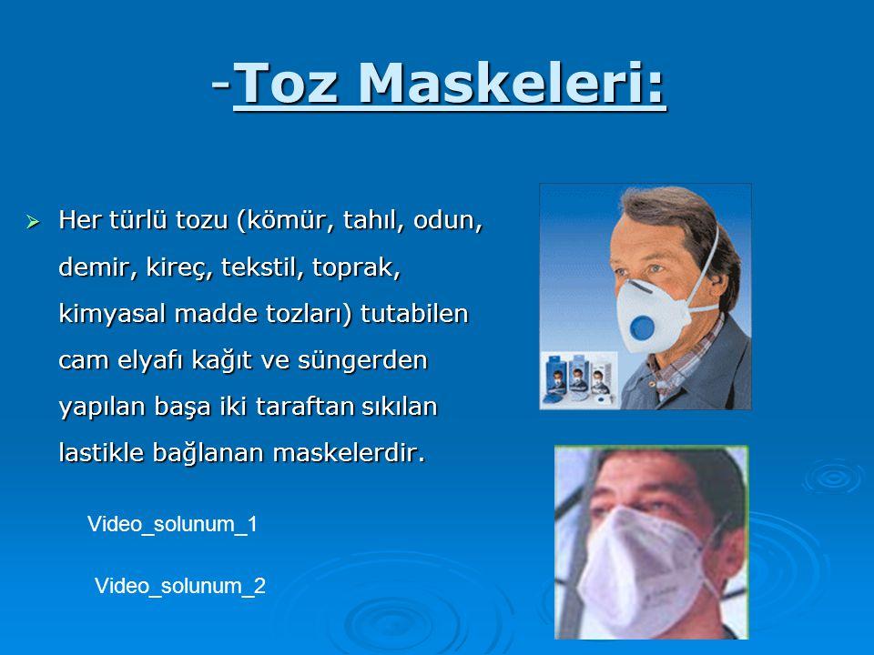 -Toz Maskeleri: