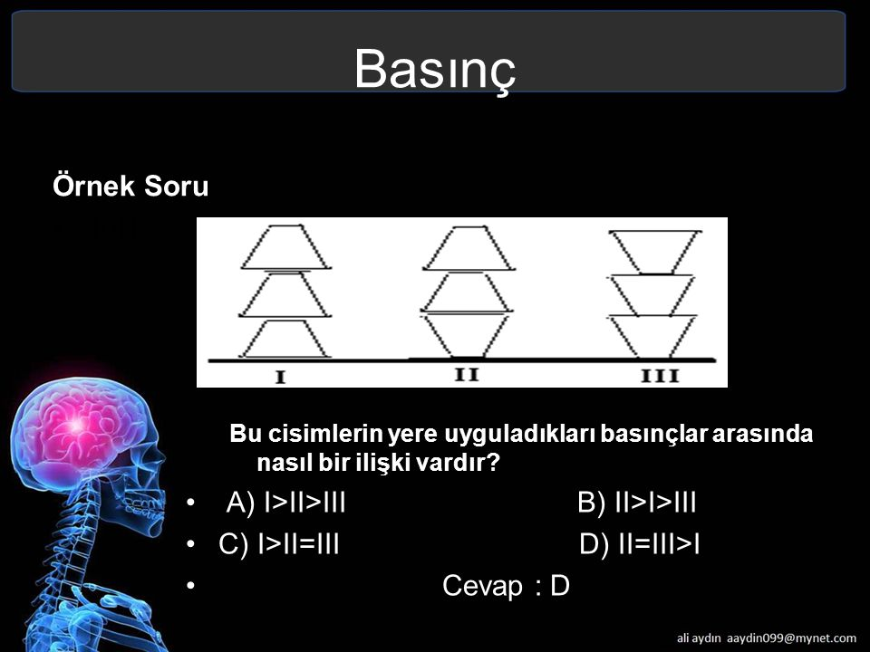 Basınç Örnek Soru 10N A) I>II>III B) II>I>III