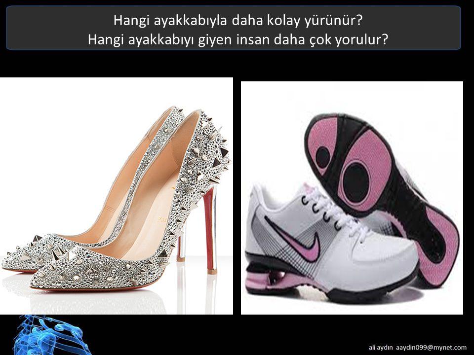 Hangi ayakkabıyla daha kolay yürünür