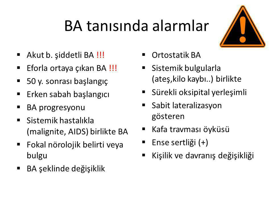 BA tanısında alarmlar Akut b. şiddetli BA !!!