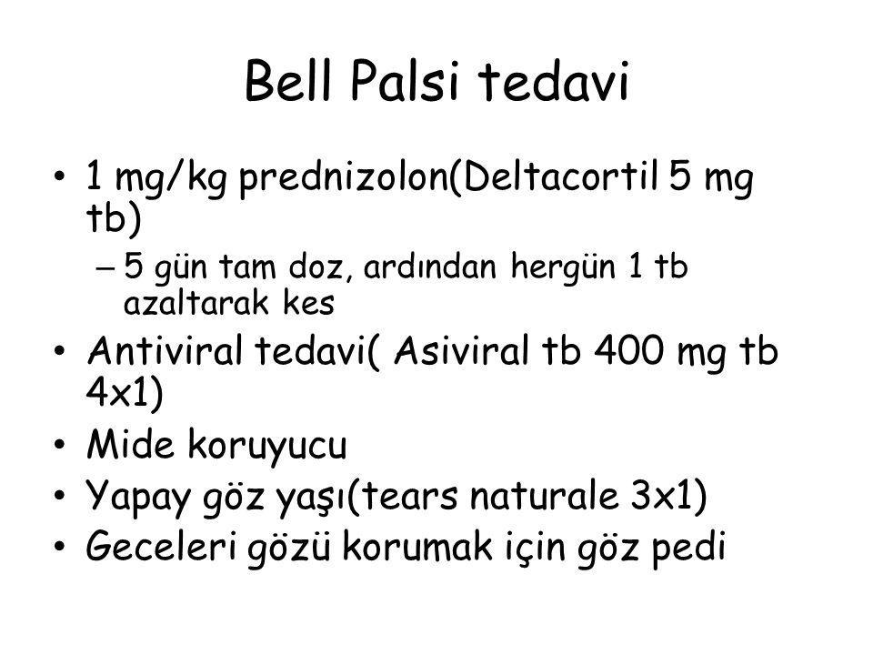Bell Palsi tedavi 1 mg/kg prednizolon(Deltacortil 5 mg tb)