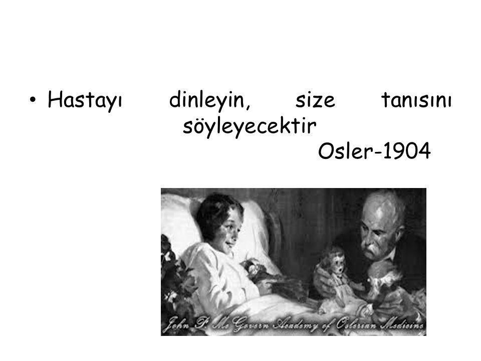 Hastayı dinleyin, size tanısını söyleyecektir Osler-1904