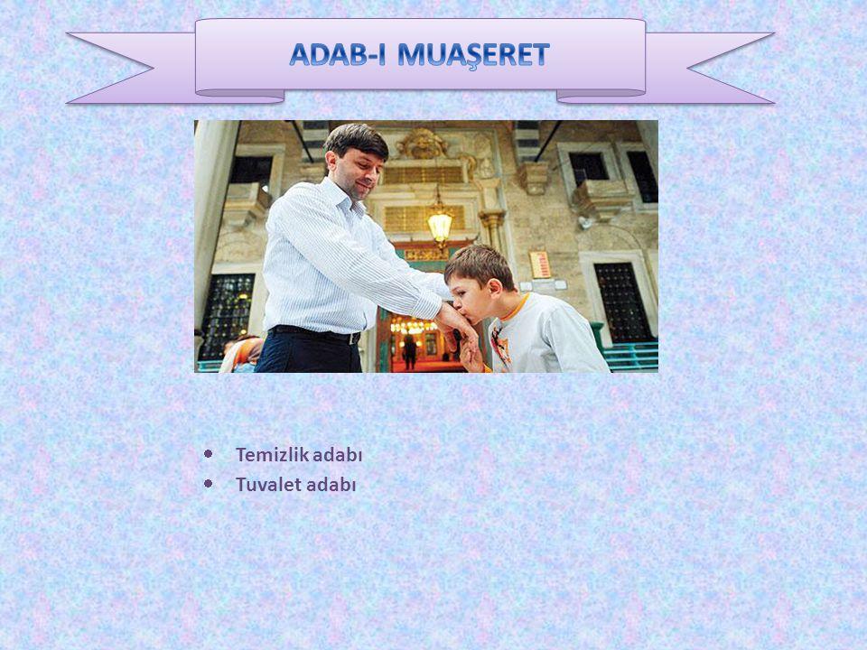 ADAB-I MUAŞERET Temizlik adabı Tuvalet adabı