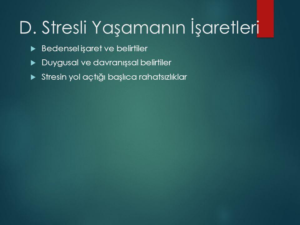 D. Stresli Yaşamanın İşaretleri