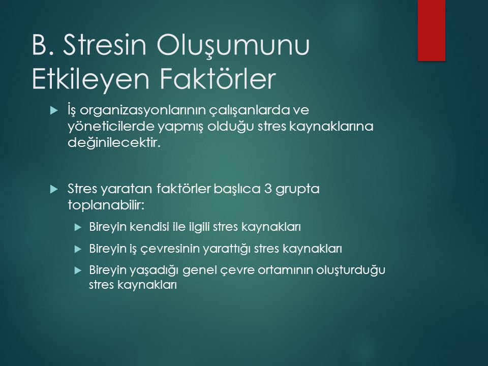 B. Stresin Oluşumunu Etkileyen Faktörler