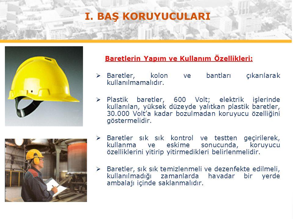 I. BAŞ KORUYUCULARI Baretlerin Yapım ve Kullanım Özellikleri:
