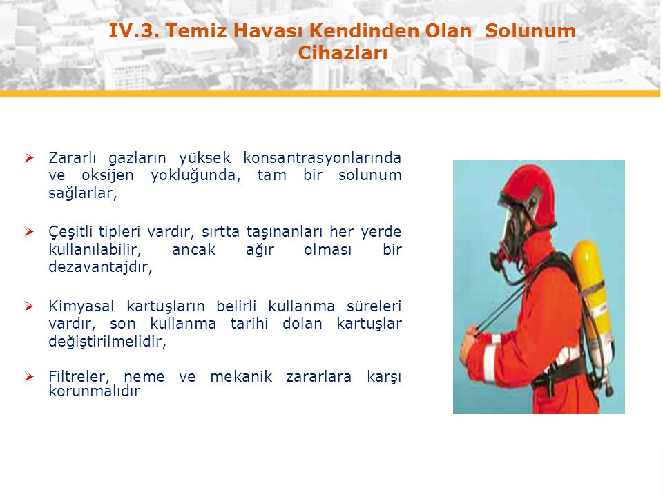 IV.3. Temiz Havası Kendinden Olan Solunum Cihazları