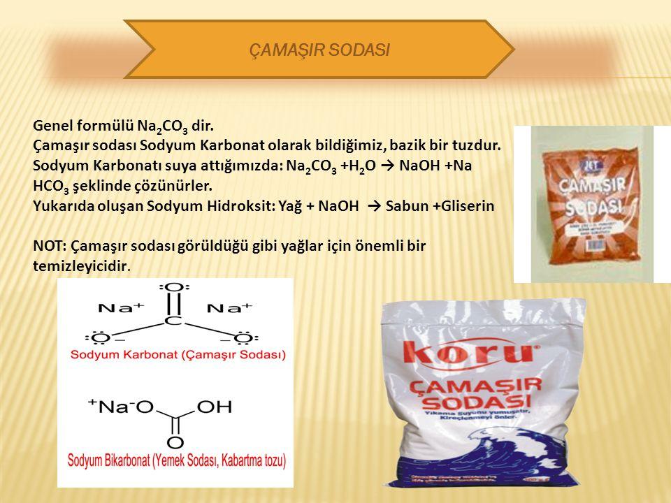 ÇAMAŞIR SODASI Genel formülü Na2CO3 dir.