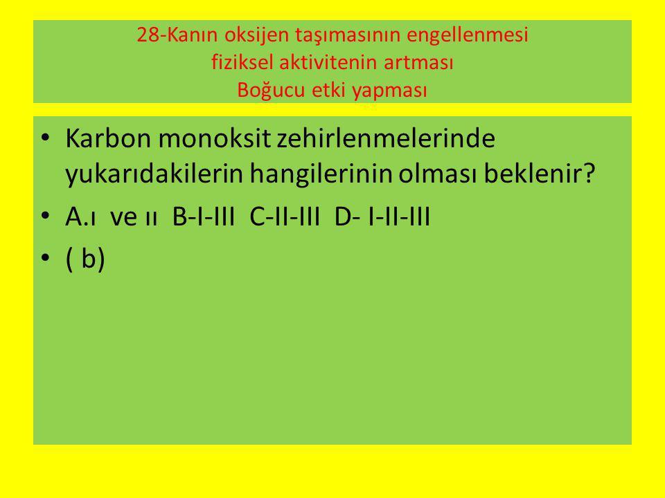 A.ı ve ıı B-I-III C-II-III D- I-II-III ( b)
