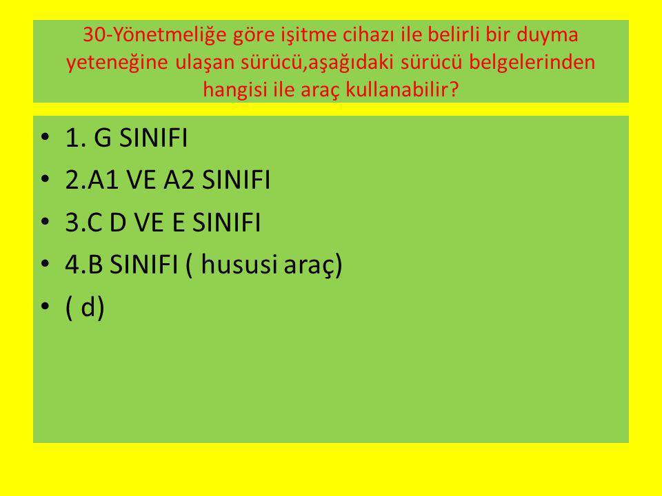 1. G SINIFI 2.A1 VE A2 SINIFI 3.C D VE E SINIFI