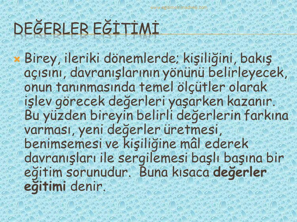 www.egitimcininadresi.com DEĞERLER EĞİTİMİ.