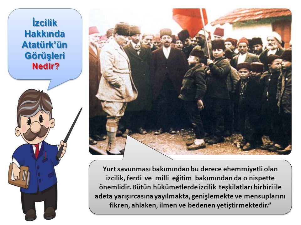 İzcilik Hakkında Atatürk'ün Görüşleri