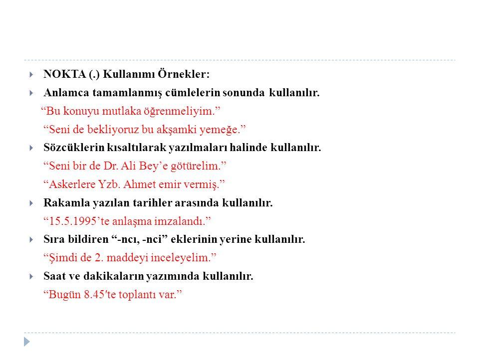 NOKTA (.) Kullanımı Örnekler: