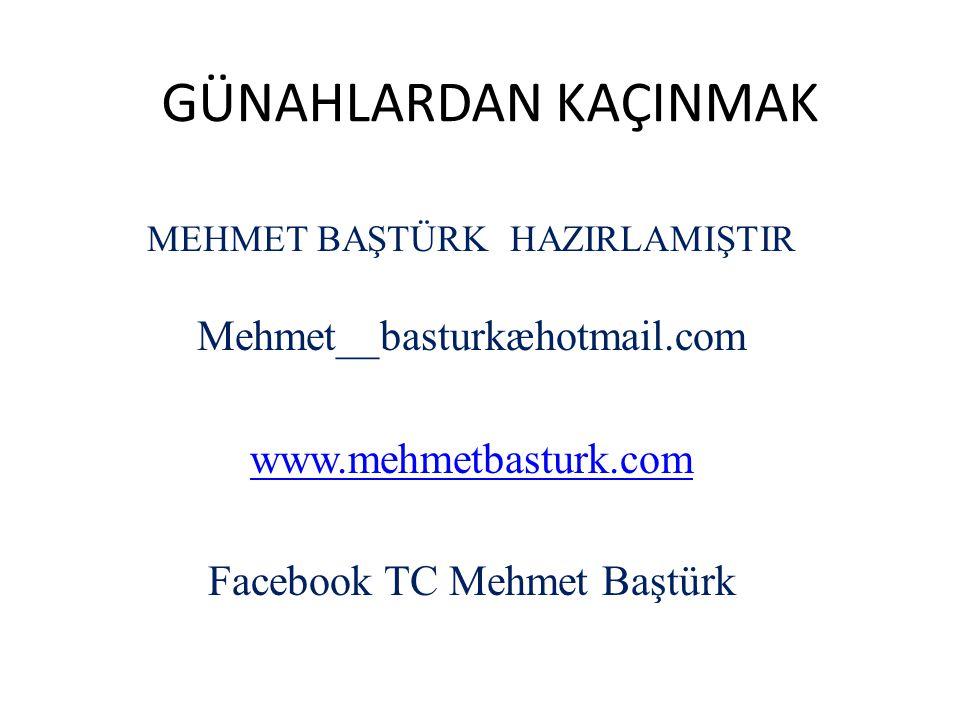 GÜNAHLARDAN KAÇINMAK Mehmet__basturkæhotmail.com www.mehmetbasturk.com