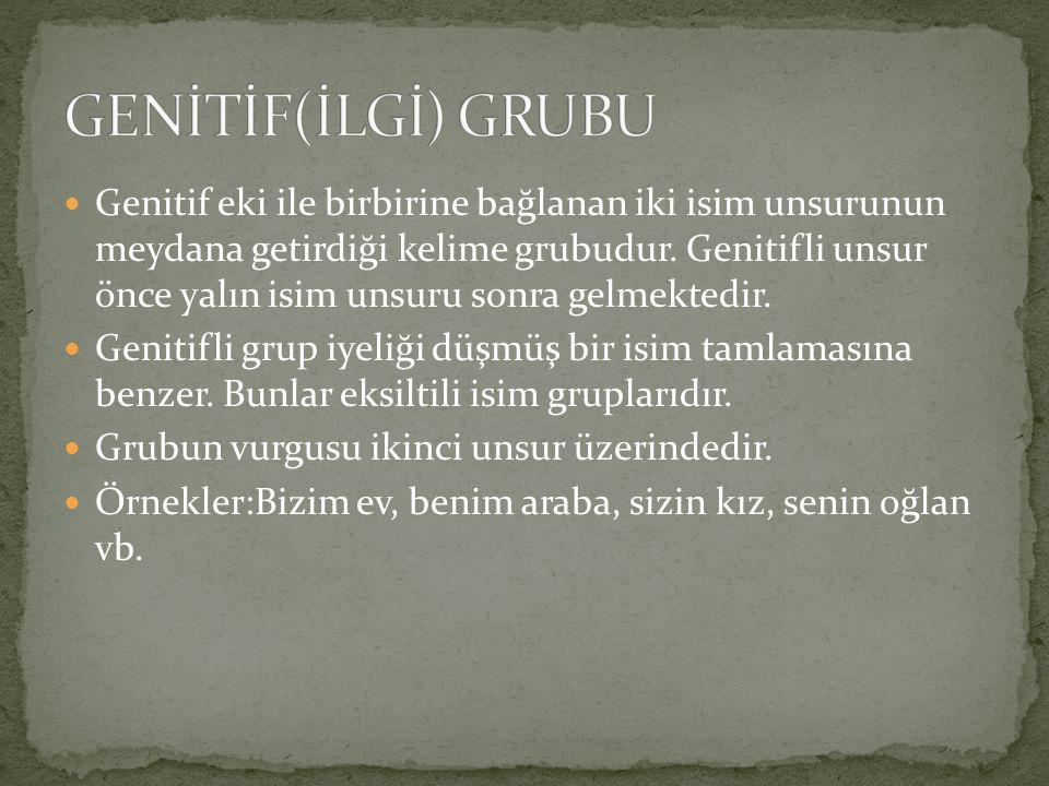 GENİTİF(İLGİ) GRUBU