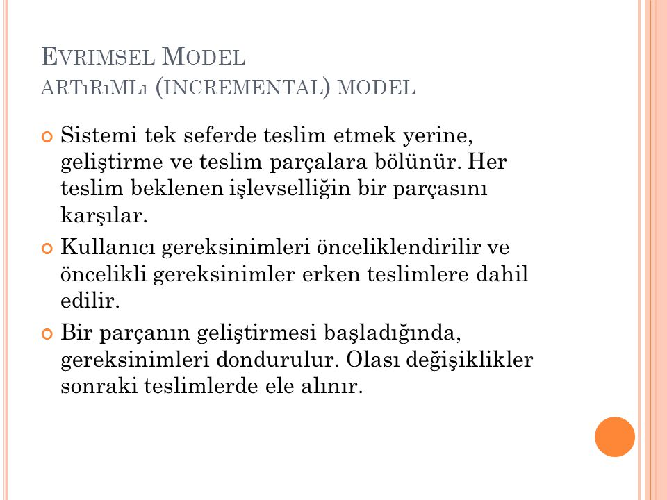 Evrimsel Model artırımlı (incremental) model