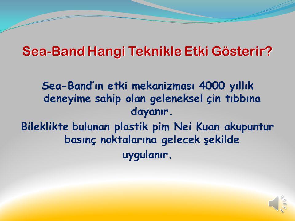 Sea-Band Hangi Teknikle Etki Gösterir