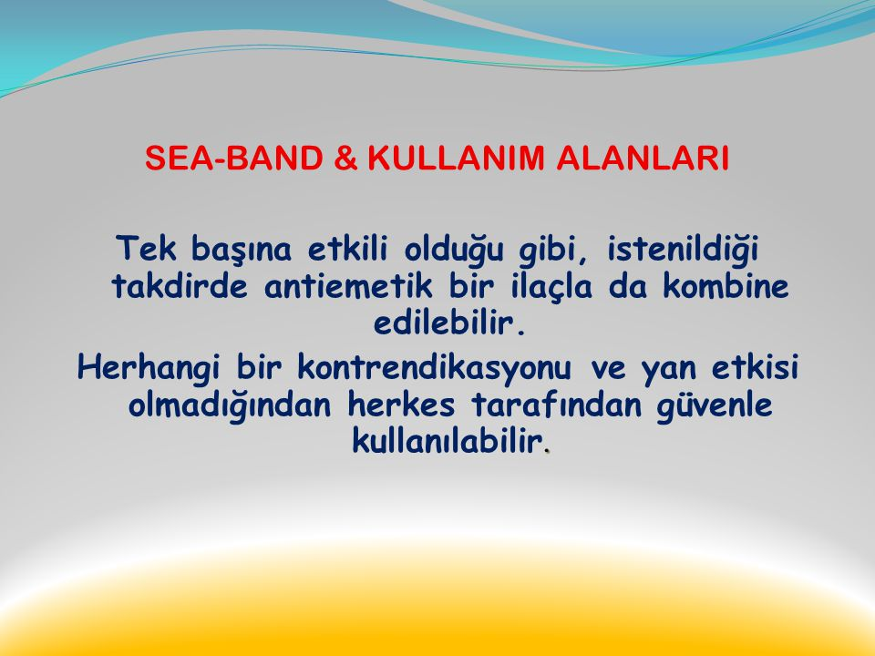 SEA-BAND & KULLANIM ALANLARI
