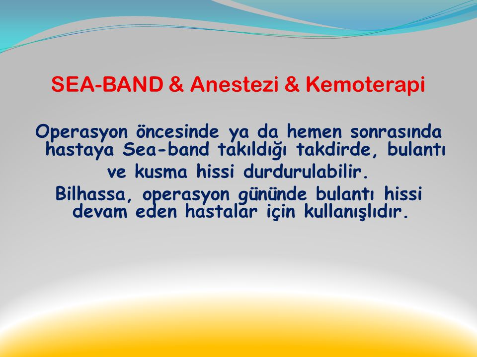 SEA-BAND & Anestezi & Kemoterapi