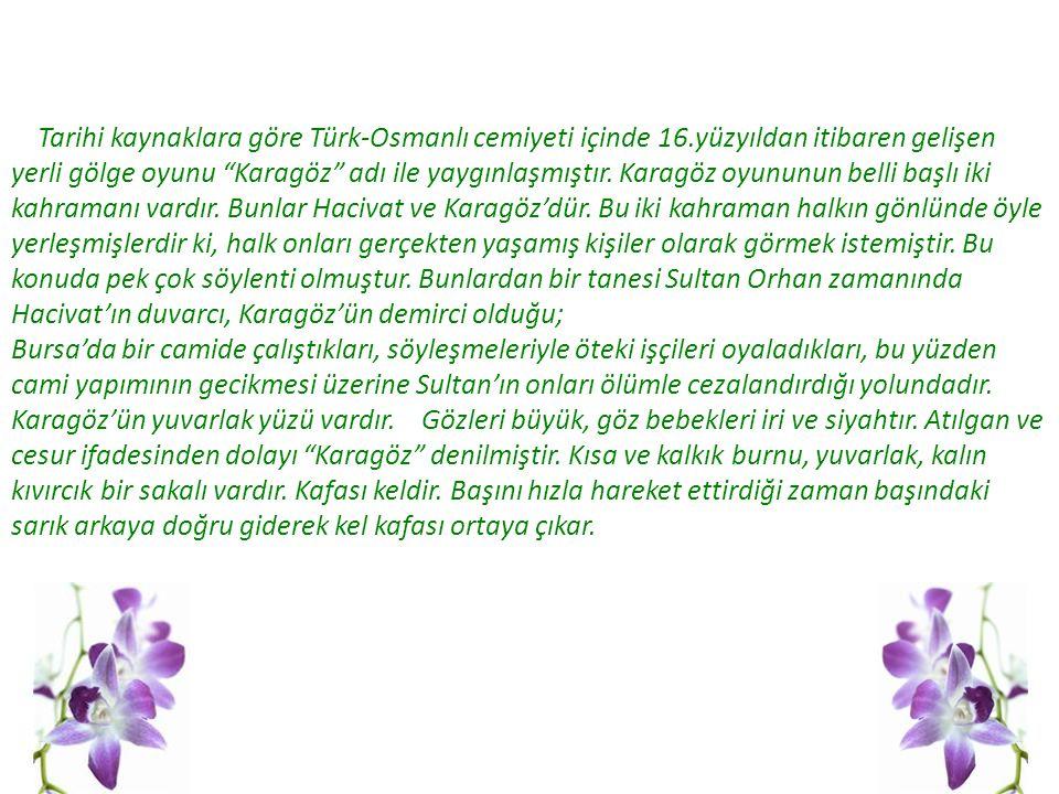 Tarihi kaynaklara göre Türk-Osmanlı cemiyeti içinde 16
