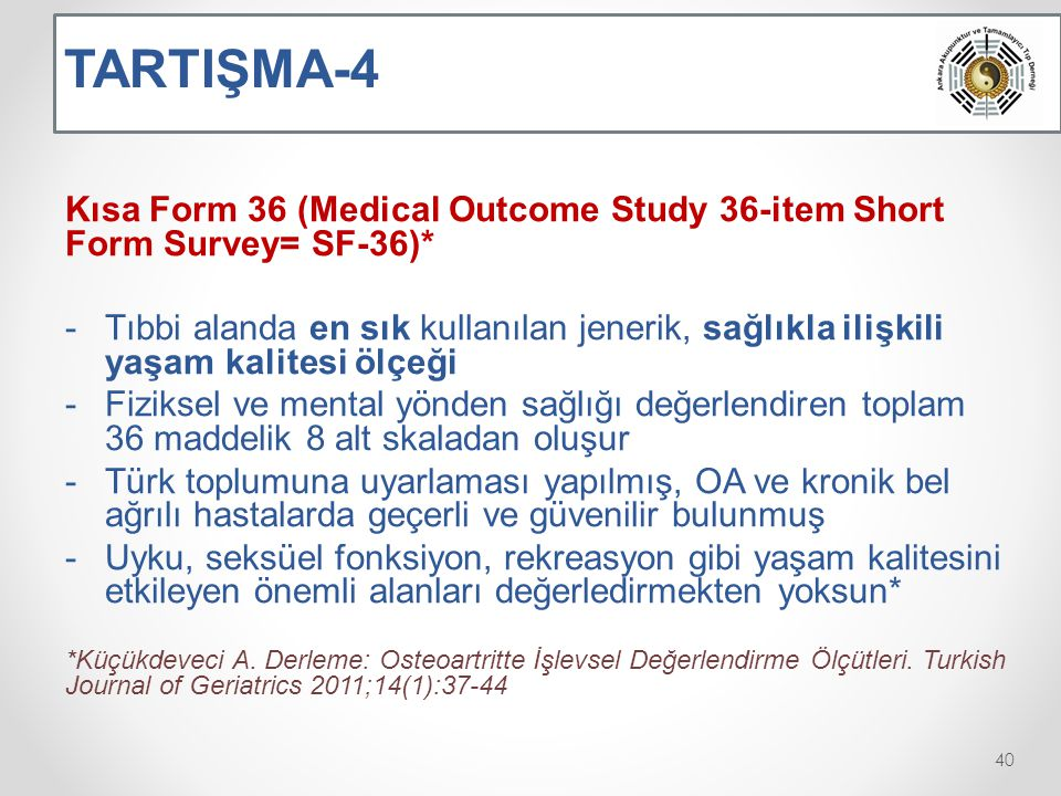 TARTIŞMA-4 Kısa Form 36 (Medical Outcome Study 36-item Short Form Survey= SF-36)*