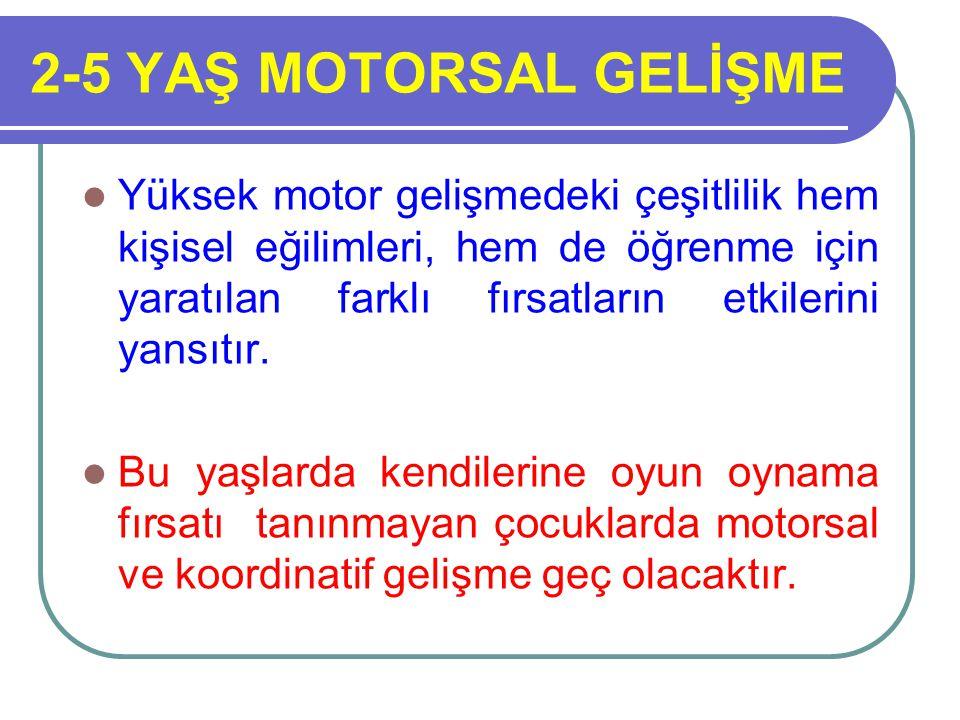 2-5 YAŞ MOTORSAL GELİŞME
