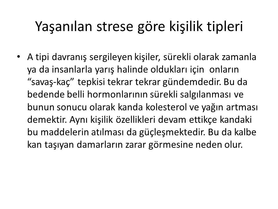 Yaşanılan strese göre kişilik tipleri