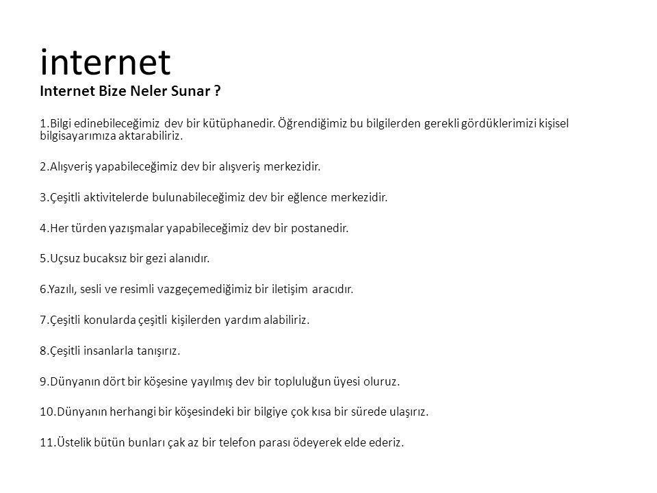 internet Internet Bize Neler Sunar