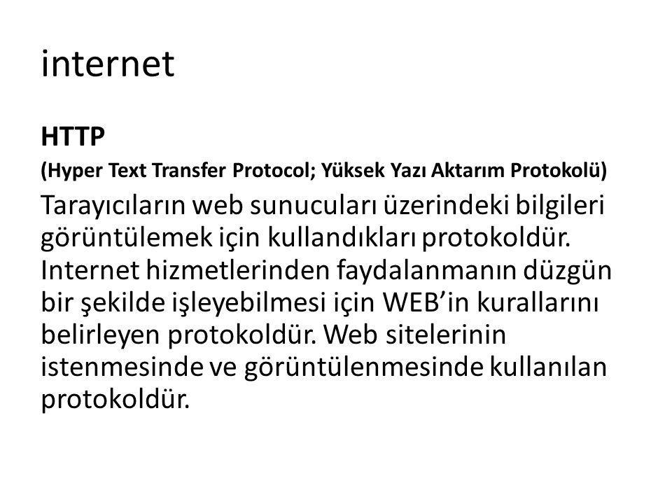 internet HTTP. (Hyper Text Transfer Protocol; Yüksek Yazı Aktarım Protokolü)