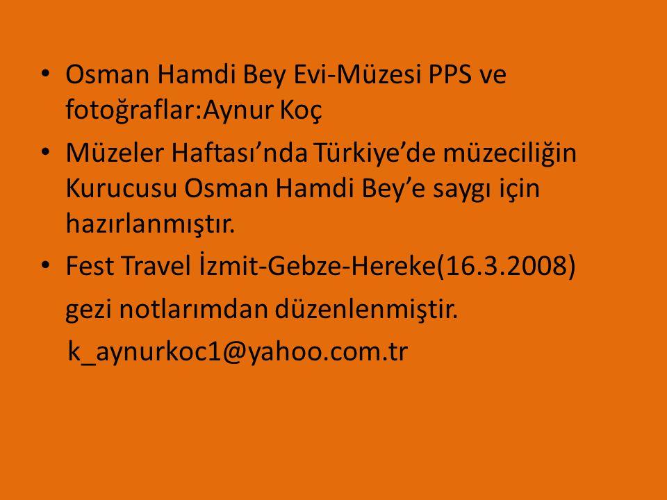 Osman Hamdi Bey Evi-Müzesi PPS ve fotoğraflar:Aynur Koç