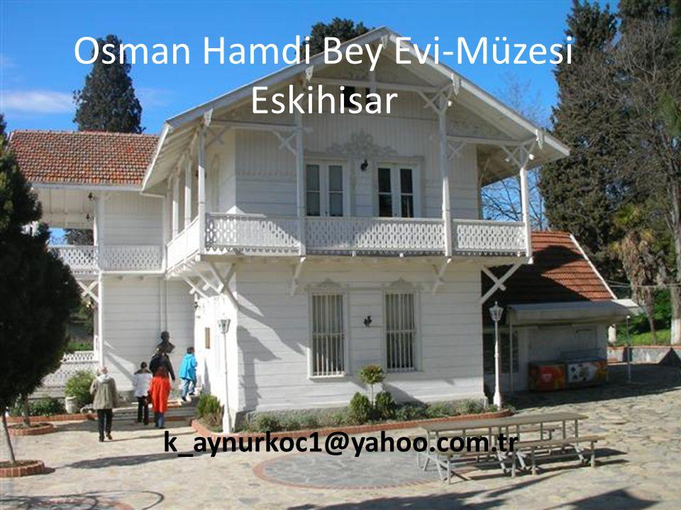 Osman Hamdi Bey Evi-Müzesi Eskihisar