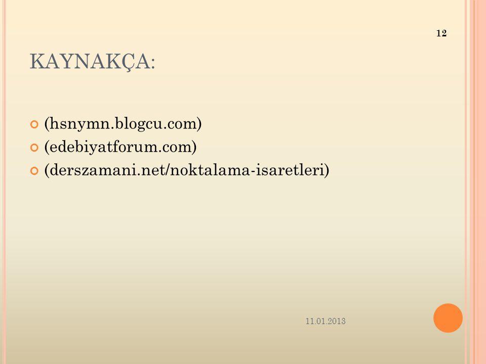 KAYNAKÇA: (hsnymn.blogcu.com) (edebiyatforum.com)